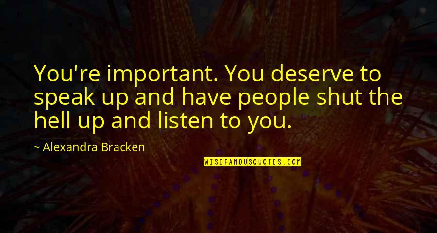 Vasyuki Quotes By Alexandra Bracken: You're important. You deserve to speak up and