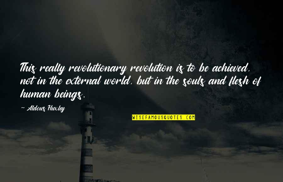 Vatican Ii Quotes By Aldous Huxley: This really revolutionary revolution is to be achieved,