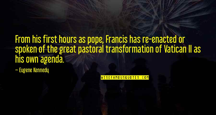 Vatican Ii Quotes By Eugene Kennedy: From his first hours as pope, Francis has