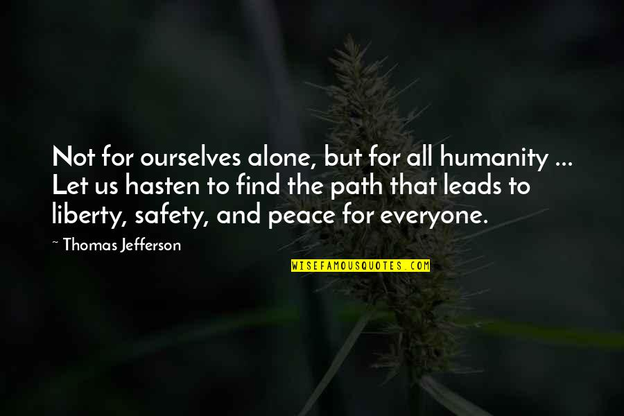 Vatican Ii Quotes By Thomas Jefferson: Not for ourselves alone, but for all humanity