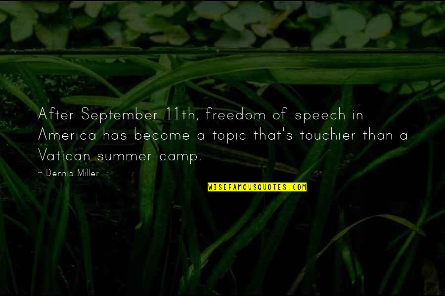 Vatican's Quotes By Dennis Miller: After September 11th, freedom of speech in America