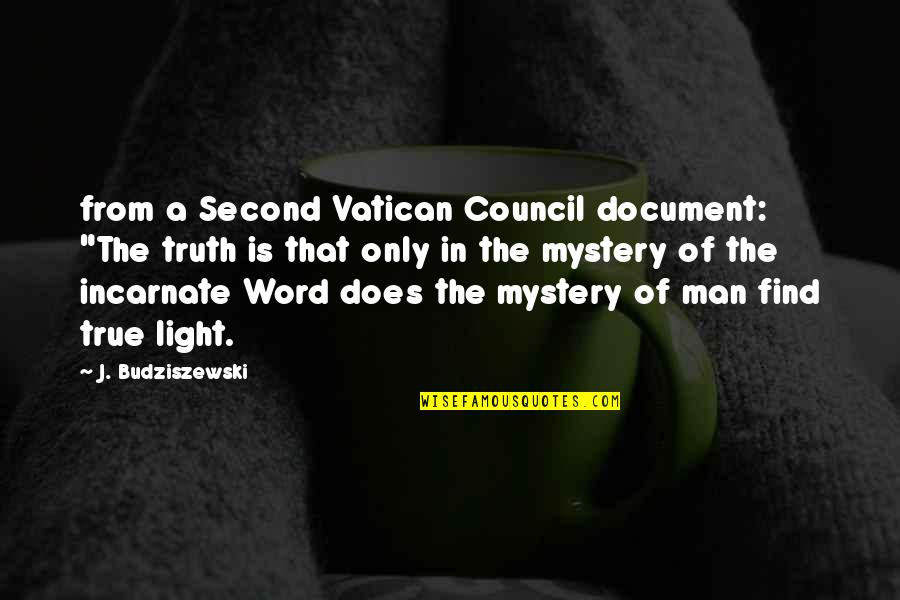 """Vatican's Quotes By J. Budziszewski: from a Second Vatican Council document: """"The truth"""