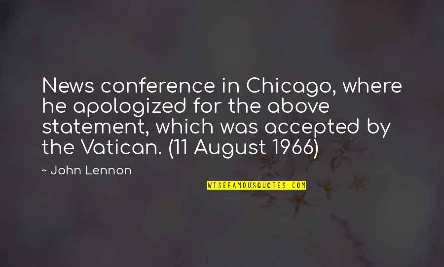 Vatican's Quotes By John Lennon: News conference in Chicago, where he apologized for