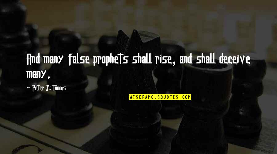 Vatican's Quotes By Peter J. Tanous: And many false prophets shall rise, and shall