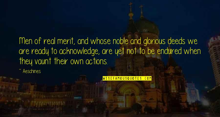 Vaunt Quotes By Aeschines: Men of real merit, and whose noble and
