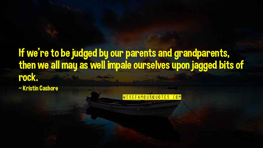 Vector Physics Quotes By Kristin Cashore: If we're to be judged by our parents