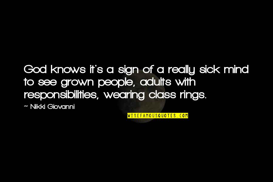 Vector Physics Quotes By Nikki Giovanni: God knows it's a sign of a really