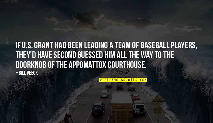 Veeck Quotes By Bill Veeck: If U.S. Grant had been leading a team