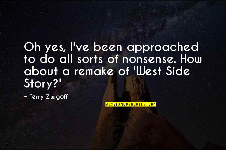 Ve'fy Quotes By Terry Zwigoff: Oh yes, I've been approached to do all