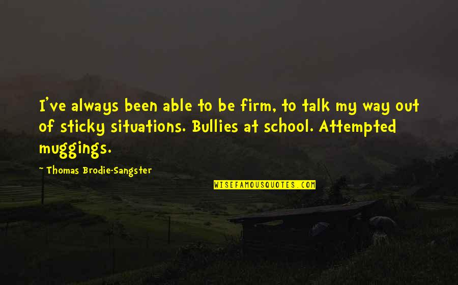 Ve'fy Quotes By Thomas Brodie-Sangster: I've always been able to be firm, to