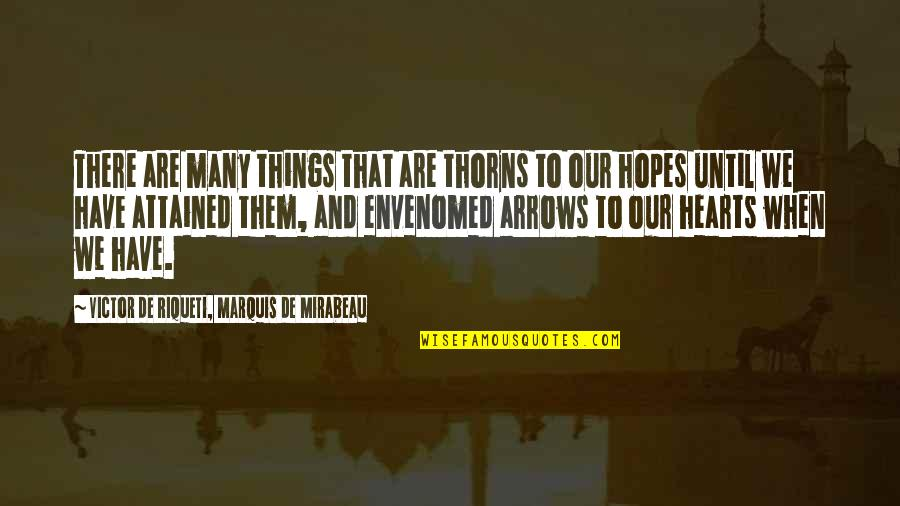 Vegabons Quotes By Victor De Riqueti, Marquis De Mirabeau: There are many things that are thorns to
