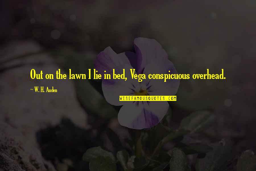 Vegas's Quotes By W. H. Auden: Out on the lawn I lie in bed,