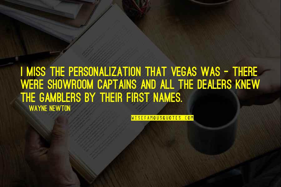 Vegas's Quotes By Wayne Newton: I miss the personalization that Vegas was -