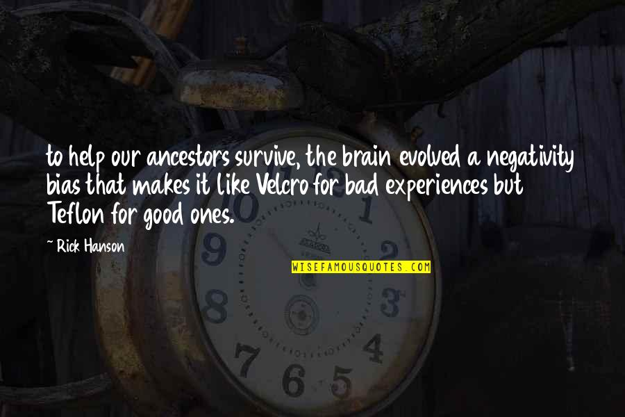 Velcro Quotes By Rick Hanson: to help our ancestors survive, the brain evolved