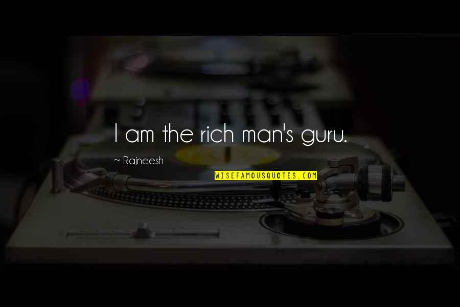 Velma Johnston Quotes By Rajneesh: I am the rich man's guru.