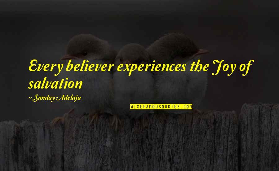 Velma Johnston Quotes By Sunday Adelaja: Every believer experiences the Joy of salvation