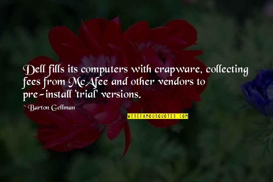 Vendors Quotes By Barton Gellman: Dell fills its computers with crapware, collecting fees