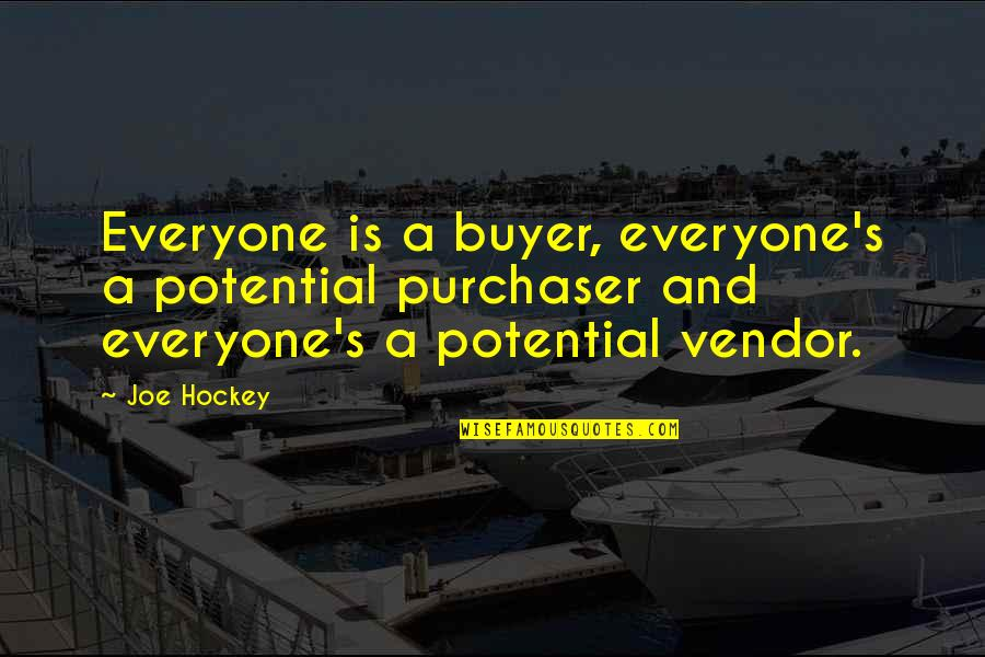 Vendors Quotes By Joe Hockey: Everyone is a buyer, everyone's a potential purchaser