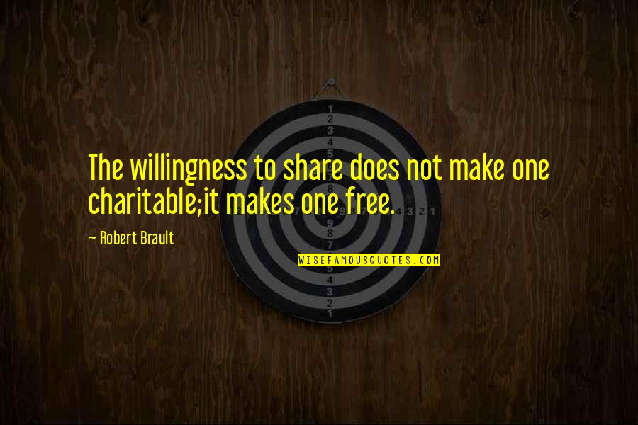 Venetian Masks Quotes By Robert Brault: The willingness to share does not make one