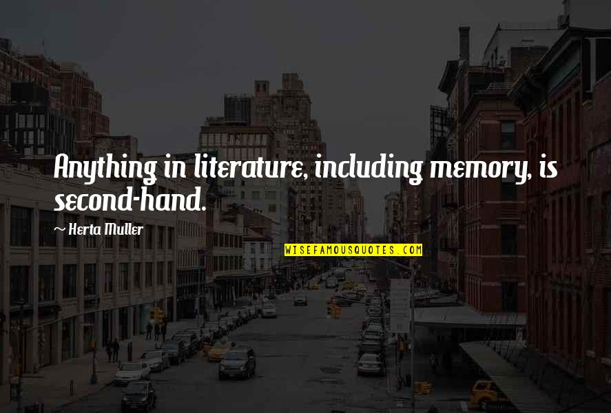 Venice Grand Canal Quotes By Herta Muller: Anything in literature, including memory, is second-hand.