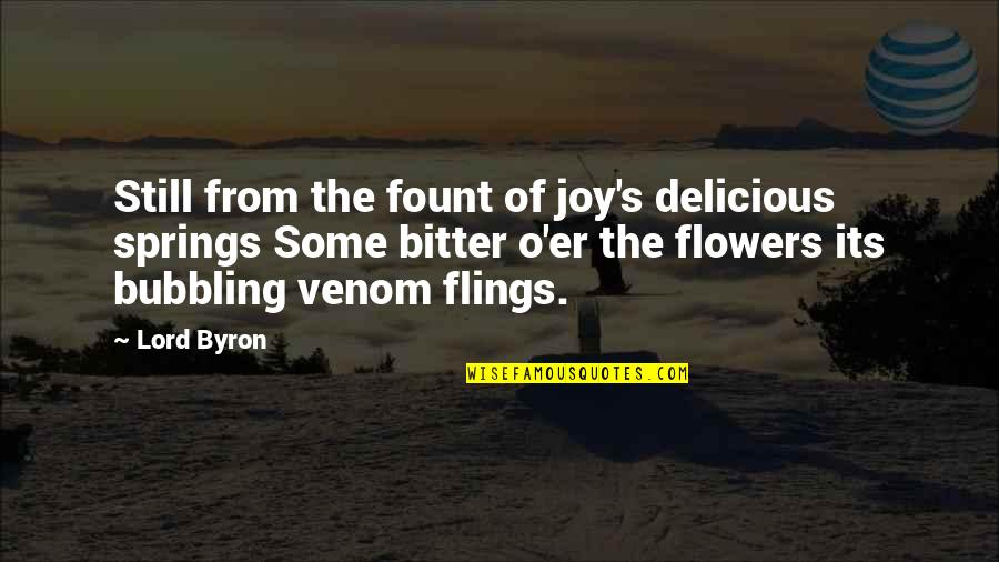 Venom Quotes By Lord Byron: Still from the fount of joy's delicious springs