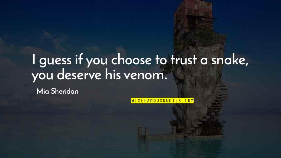 Venom Quotes By Mia Sheridan: I guess if you choose to trust a