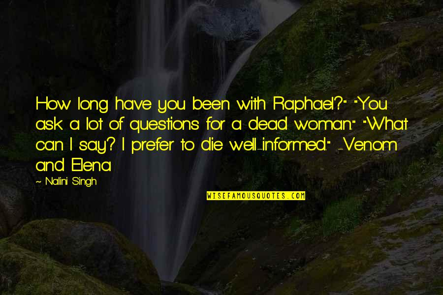 "Venom Quotes By Nalini Singh: How long have you been with Raphael?"" ""You"