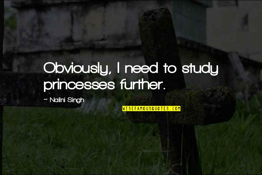 Venom Quotes By Nalini Singh: Obviously, I need to study princesses further.