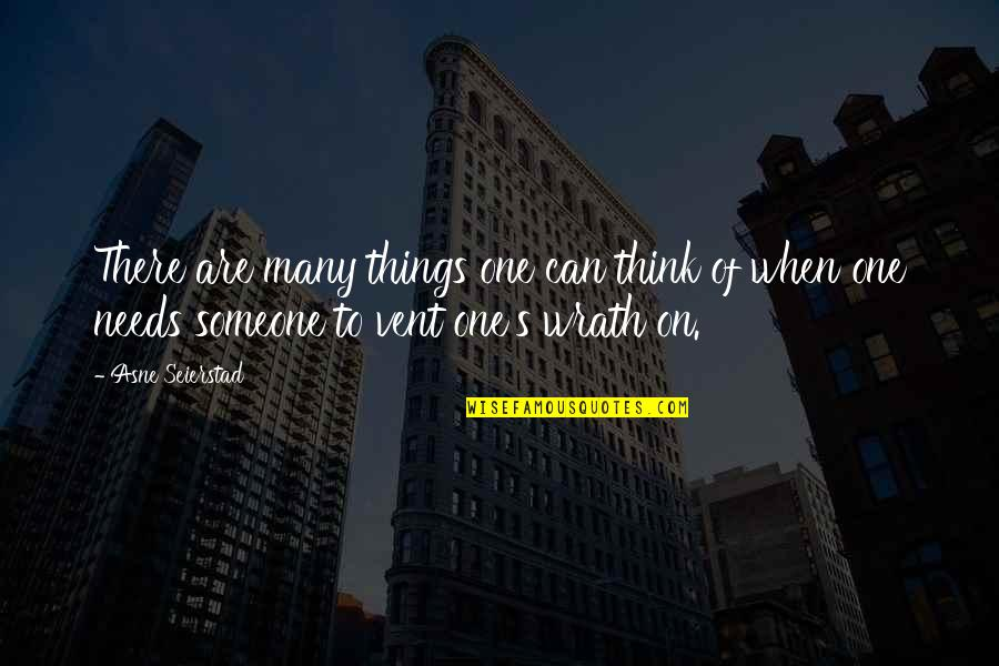 Vent Quotes By Asne Seierstad: There are many things one can think of