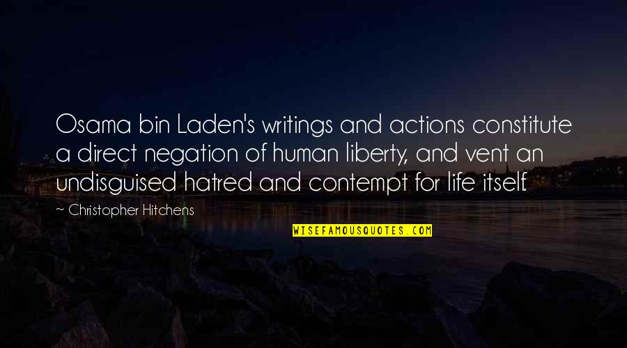 Vent Quotes By Christopher Hitchens: Osama bin Laden's writings and actions constitute a