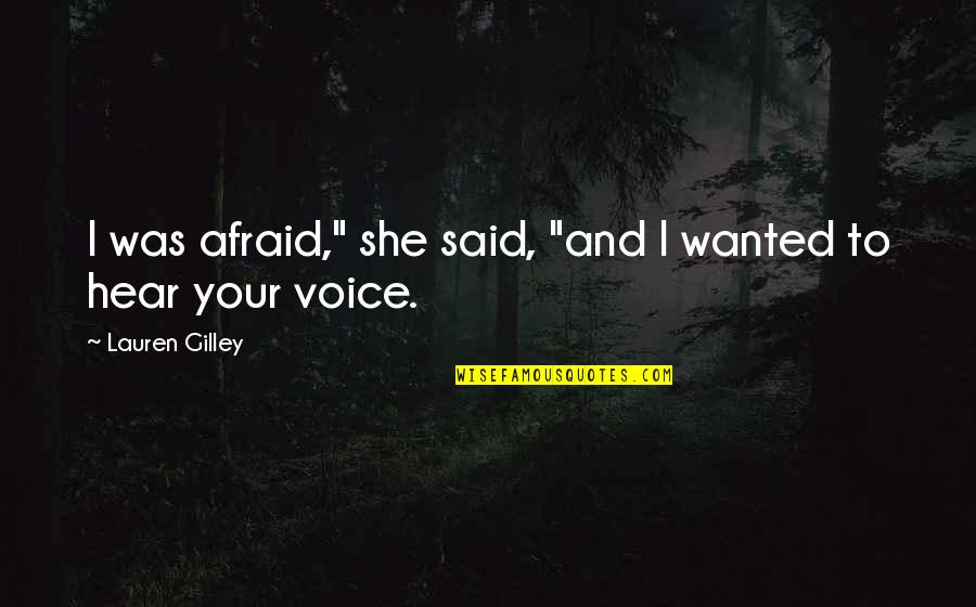 """Veranda Quotes By Lauren Gilley: I was afraid,"""" she said, """"and I wanted"""