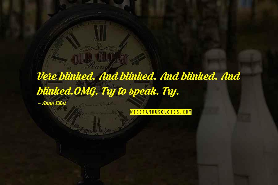 Vere Quotes By Anne Eliot: Vere blinked. And blinked. And blinked. And blinked.OMG.