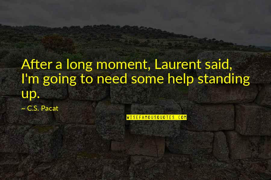Vere Quotes By C.S. Pacat: After a long moment, Laurent said, I'm going