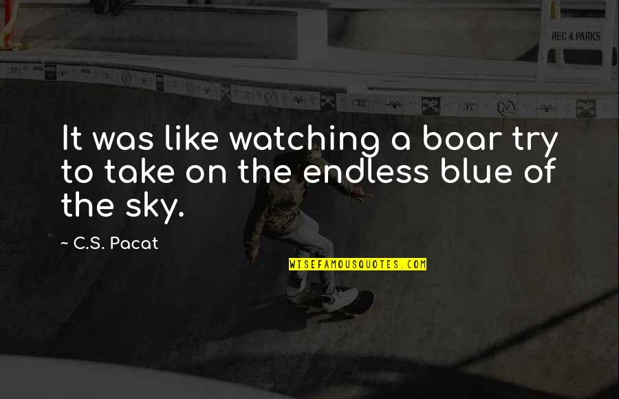 Vere Quotes By C.S. Pacat: It was like watching a boar try to