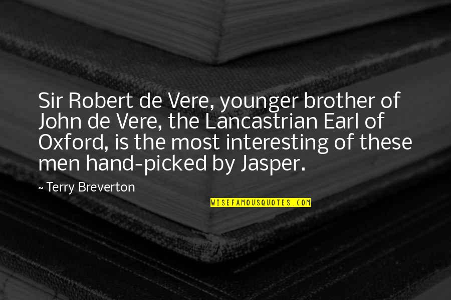 Vere Quotes By Terry Breverton: Sir Robert de Vere, younger brother of John