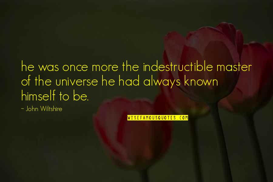 Veredict Quotes By John Wiltshire: he was once more the indestructible master of