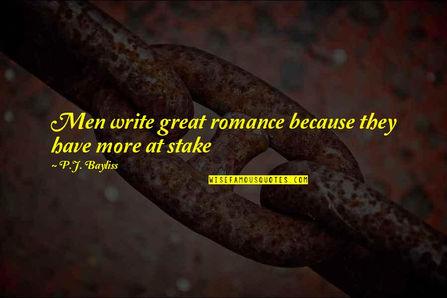 Veredict Quotes By P.J. Bayliss: Men write great romance because they have more