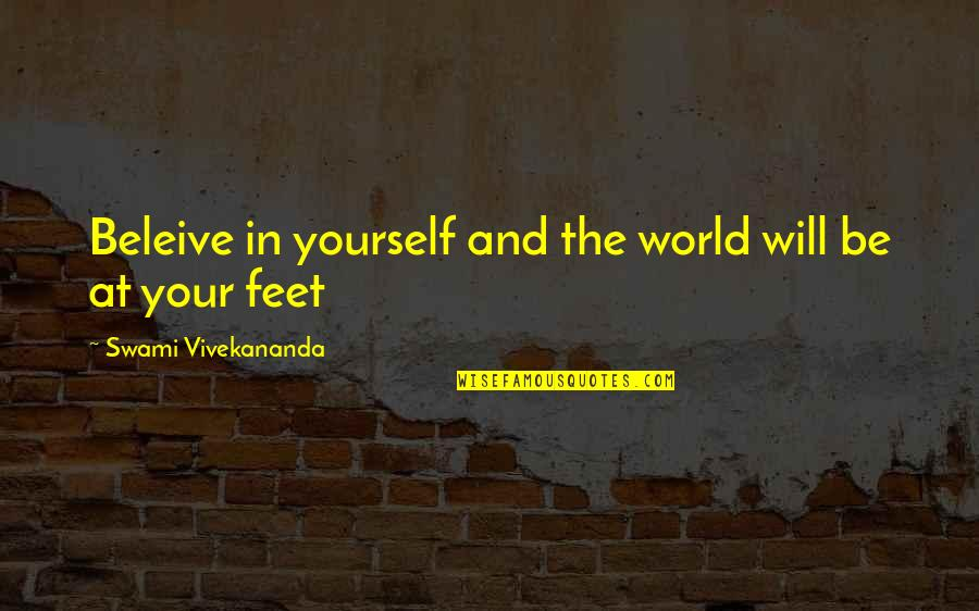 Veredict Quotes By Swami Vivekananda: Beleive in yourself and the world will be