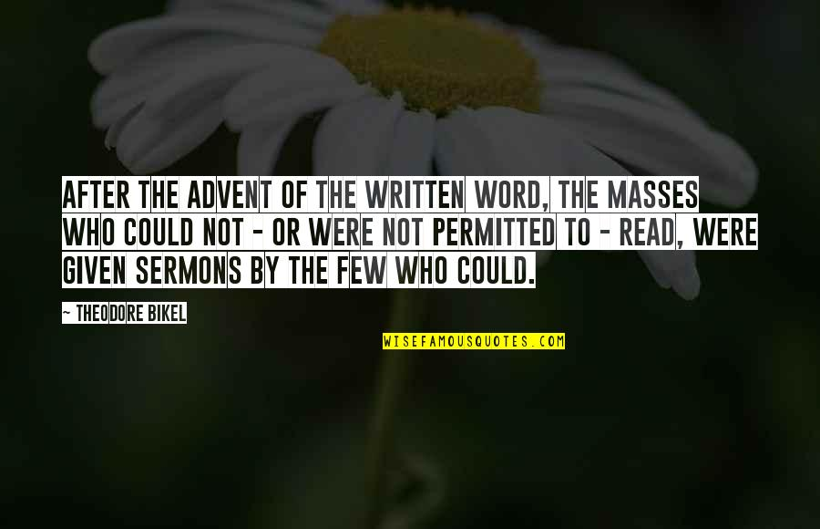 Veredict Quotes By Theodore Bikel: After the advent of the written word, the