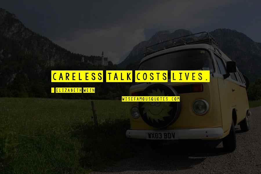 Verity Quotes By Elizabeth Wein: Careless talk costs lives.