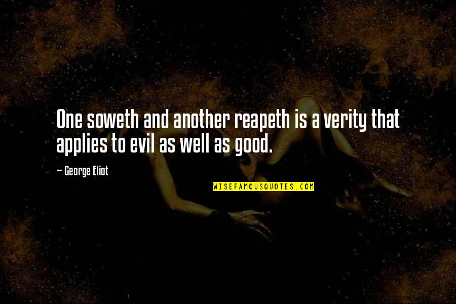 Verity Quotes By George Eliot: One soweth and another reapeth is a verity