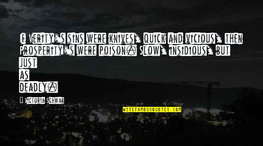 Verity Quotes By Victoria Schwab: If Verity's sins were knives, quick and vicious,