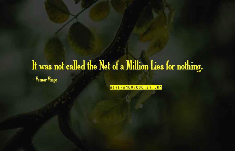 Vernor's Quotes By Vernor Vinge: It was not called the Net of a