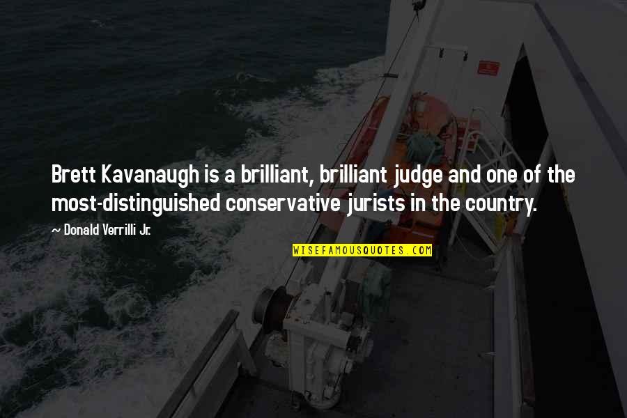 Verrilli Quotes By Donald Verrilli Jr.: Brett Kavanaugh is a brilliant, brilliant judge and