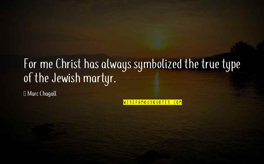Vertical Blinds Quotes By Marc Chagall: For me Christ has always symbolized the true