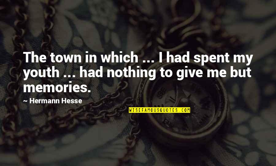 Vertices Quotes By Hermann Hesse: The town in which ... I had spent