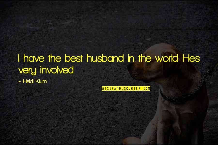 Very Best Quotes By Heidi Klum: I have the best husband in the world.