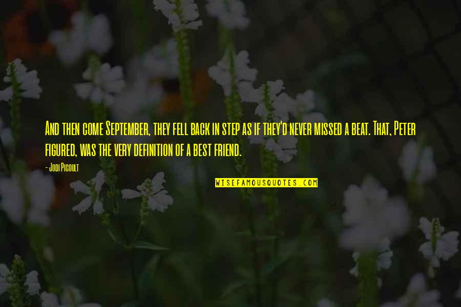Very Best Quotes By Jodi Picoult: And then come September, they fell back in