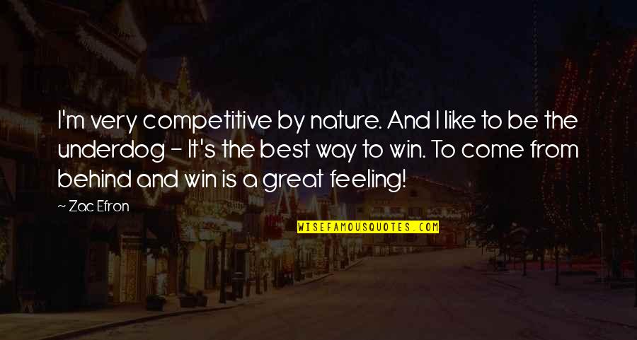 Very Best Quotes By Zac Efron: I'm very competitive by nature. And I like