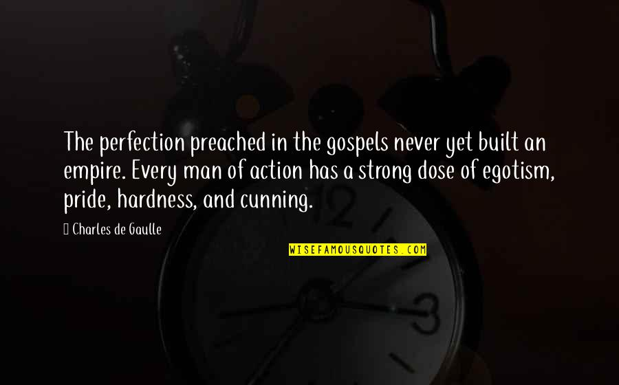 Very Cunning Quotes By Charles De Gaulle: The perfection preached in the gospels never yet